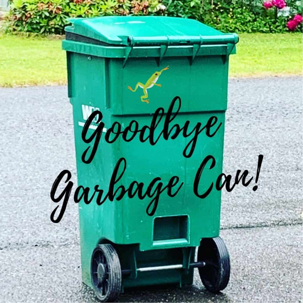 Goodbye Garbage Can!
